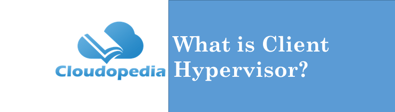 Definition Client Hypervisor