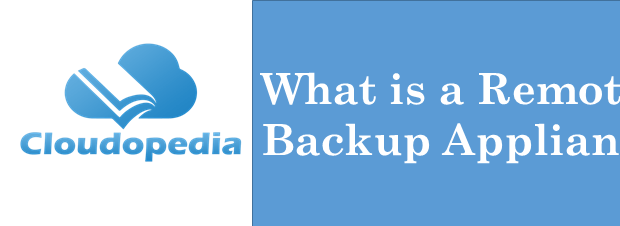 Definition Remote Backup Appliance