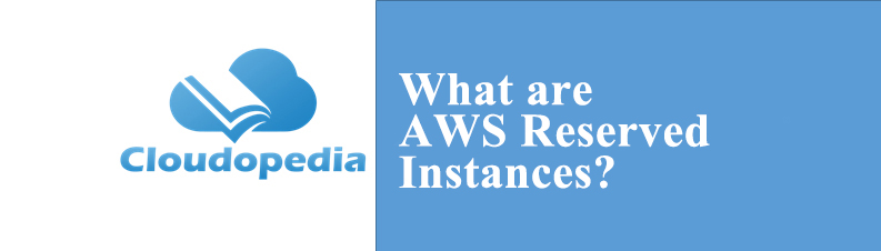 Definition of AWS Reserved Instances
