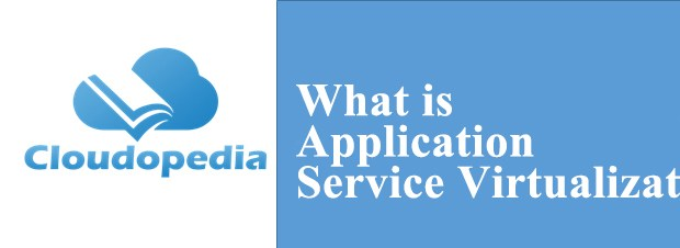 Definition of Application Service Virtualization