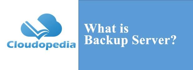 Definition of Backup Server