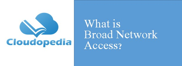Definition of Broad Network Access