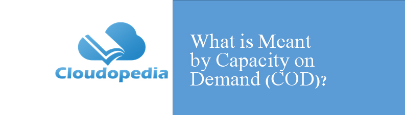 Definition of Capacity on demand