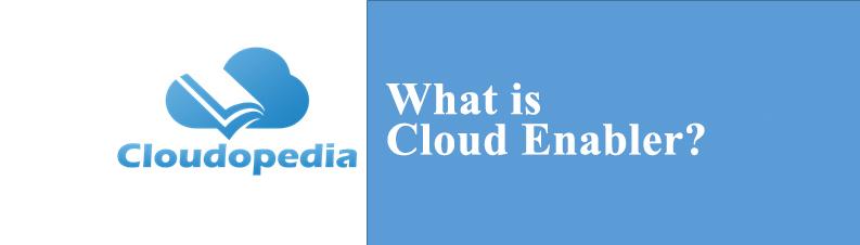 Definition of Cloud Enabler