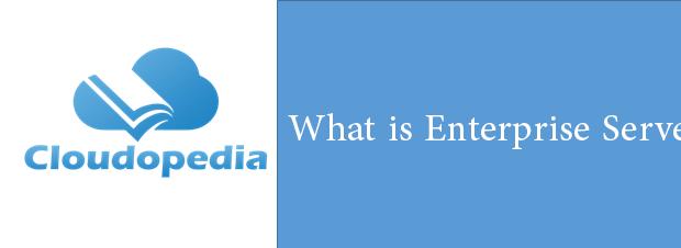 Definition of Enterprise server