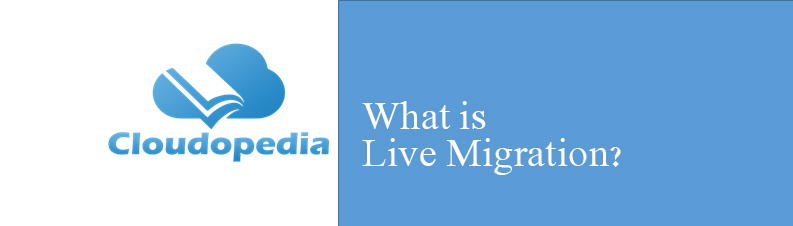 Definition of Live Migration