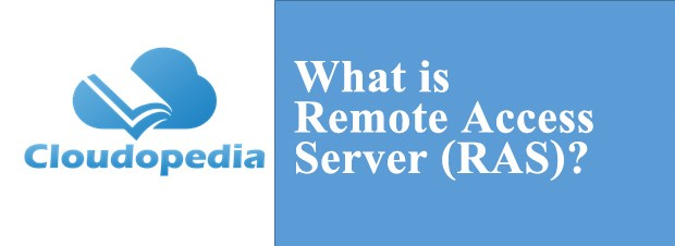 Definition of Remote Access Server (RAS)