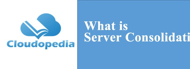 Definition of Server Consolidation