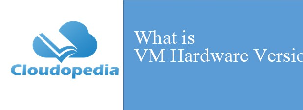 Definition of VM Hardware Version