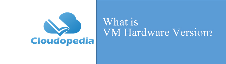 Definition of VM Hardware Version