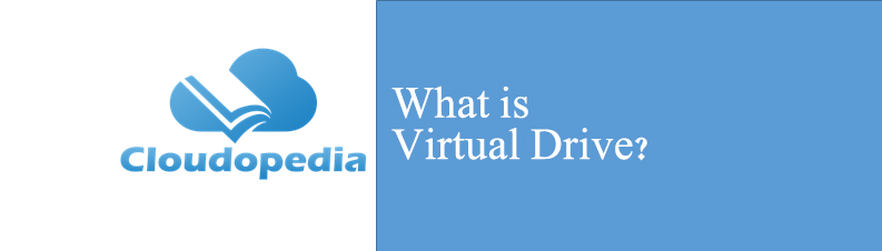 Definition of Virtual Drive