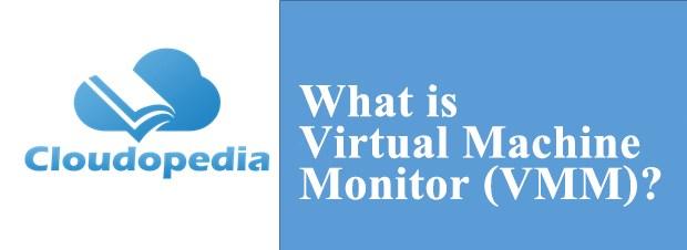 Definition of Virtual Machine Monitor (VMM)