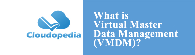 Definition of Virtual Master Data Management (VMDM)