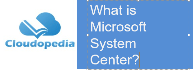 Definition of Microsoft System Center