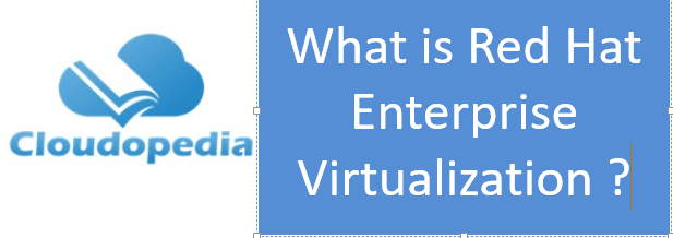 Definition of Red Hat Enterprise Virtualization
