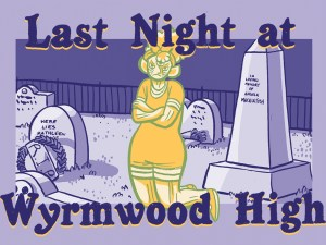 Last Night at Wyrmwood High