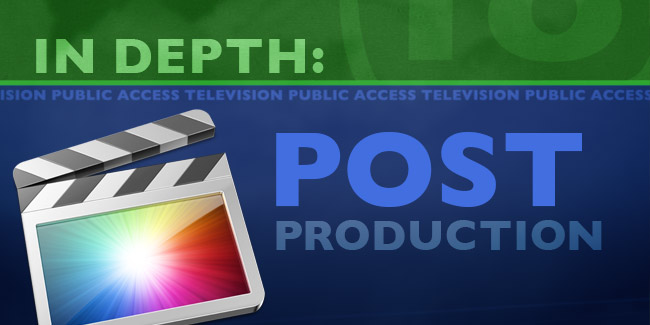 In Depth: Post Production
