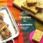 Alegrías de Amaranto. Un dulce típico mexicano