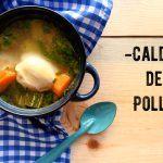 Caldo de Pollo: receta reconfortante para resfriados y días de invierno