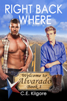 Right Back Where (Welcome to Alvarado, #1) by