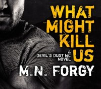 Cover Reveal:  What Might Kill Us – M. N. Forgy