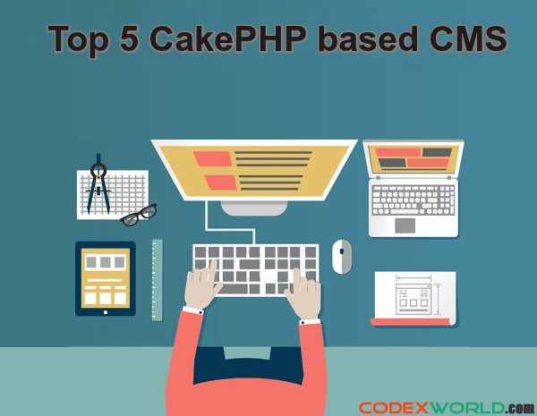 top-5-most-useful-cakephp-based-cms-for-2016-by-codexworld