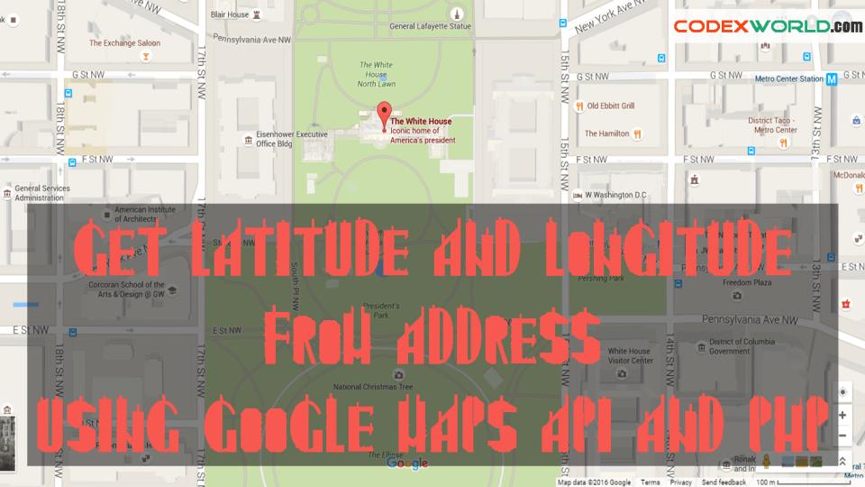 get-latitude-longitude-from-address-using-google-maps-api-php-by-codexworld