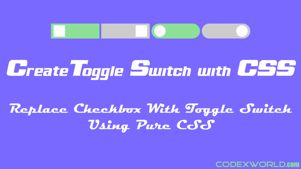 how-to-create-toggle-switch-using-css-codexworld