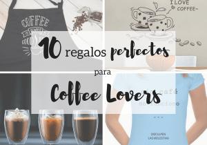 Regalos perfectos para Coffee Lovers