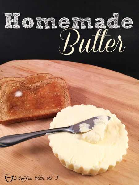 Homemade Butter - Coffee With Us 3