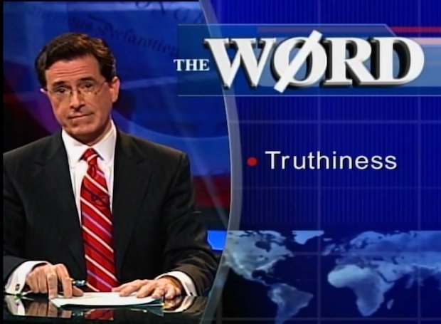 Truthiness - The Colbert Report