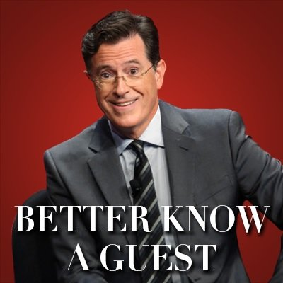 Better Know a Guest - April 25 - 29, 2016