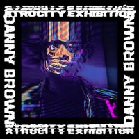 Danny Brown - Atrocity Exhibition (Warp)