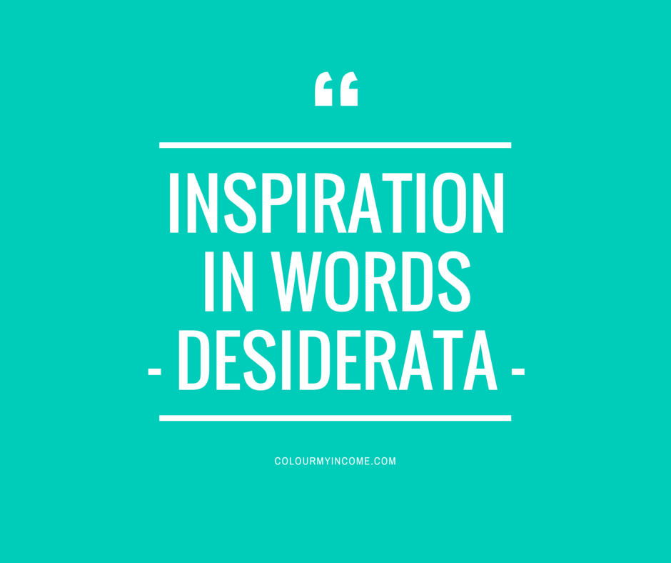 Inspiration in words - Desiderata