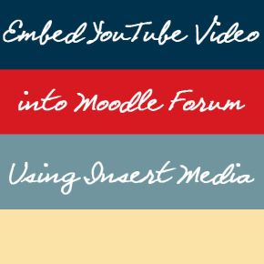 Embedding YouTube Video into Moodle Forum