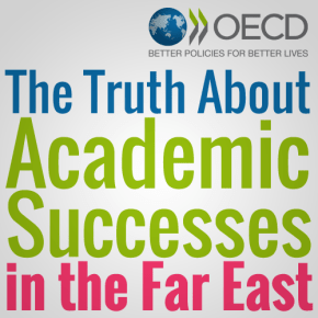 OECD's 2012 PISA Results: The Truth About Academic Successes in the Far East