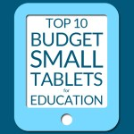 Budget Small Tablets (7 – 8 inch) for Education Line-up