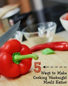5 Ways to Make Cooking Weeknight Meals Easier