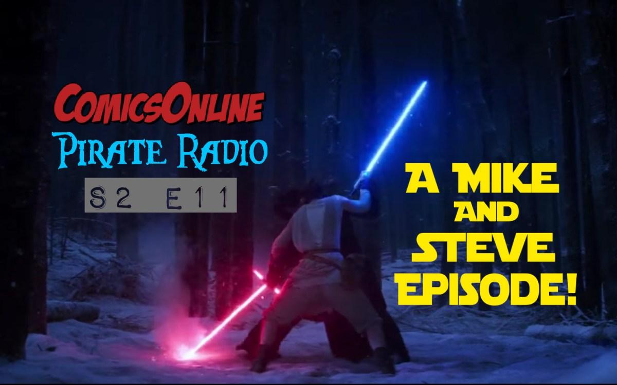 Podcast: ComicsOnline Pirate Radio S2E11: Mike & Steve Episode!