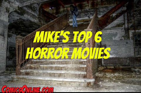 Mike Lunsford's Top 6 Horror Movies!