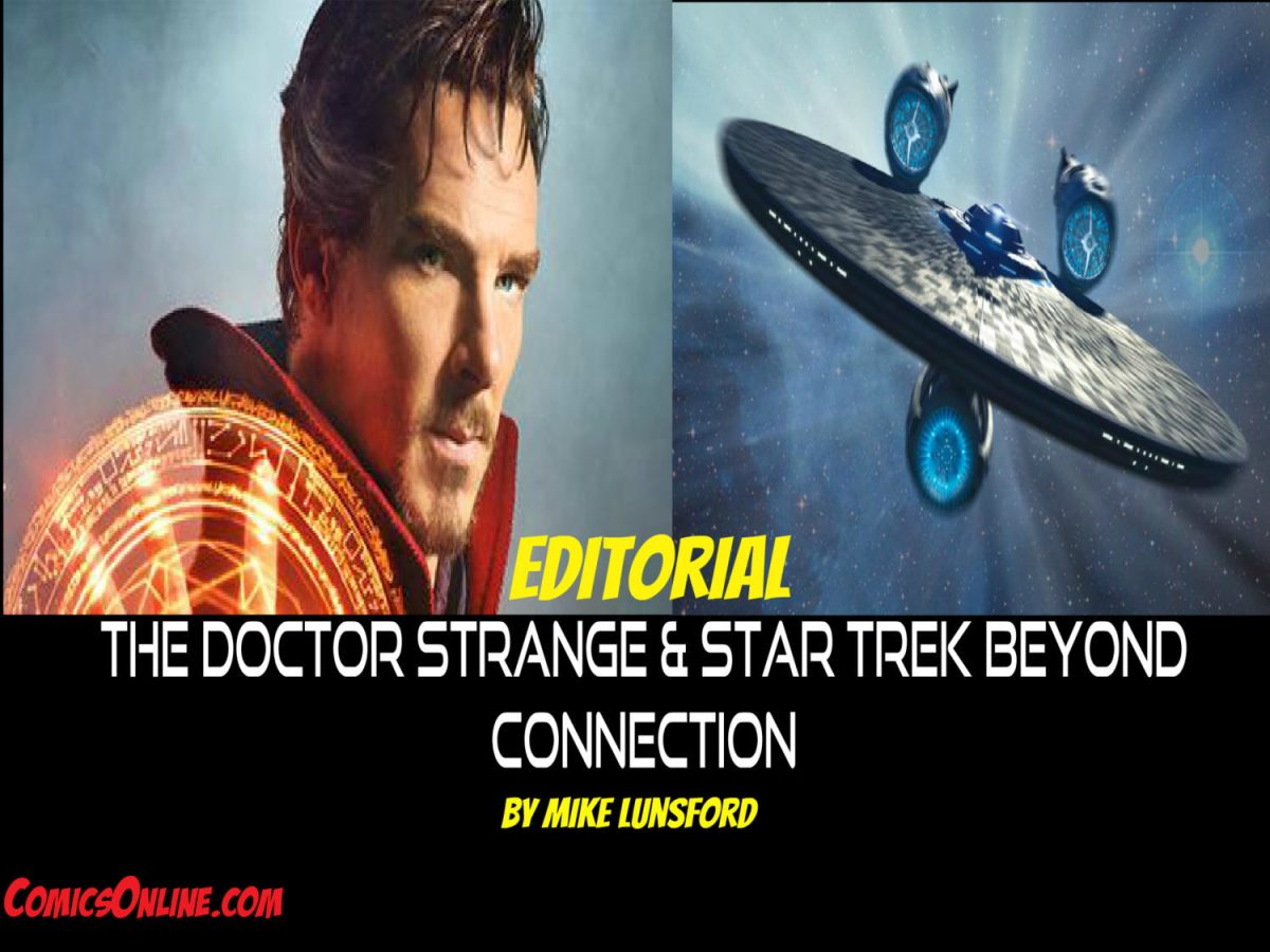 Editorial: Doctor Strange & Star Trek Beyond