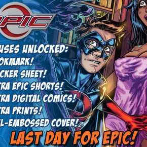 Last Chance to Pre-Order EPIC #1 Pilot Issue!