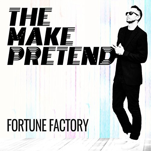 The Make Pretend Fortune Factory