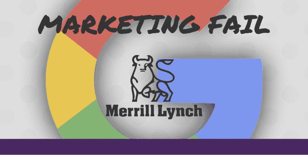Marketing Fail: Merrill Lynch PPC Audit [+ Video Review]