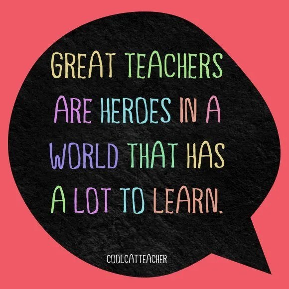 Great teachers are heroes in a world that has a lot to learn. @coolcatteacher