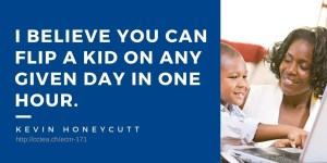 I believe you can flip a kid on any one day in one hour. Kevin Honeycutt