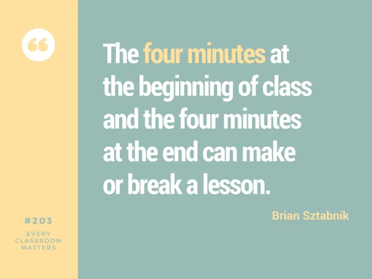 Brian Sztabnik four minutes beginning and ending class
