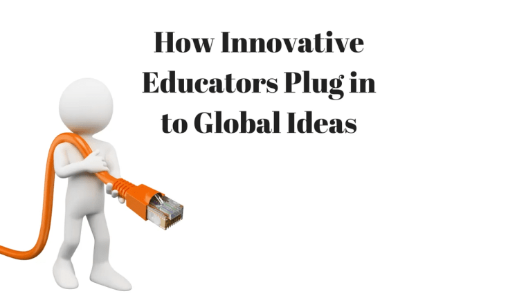 how innovative educators plug into global ideas