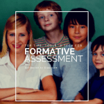 Top Tips, Tools and Techniques for Easy Formative Assessment