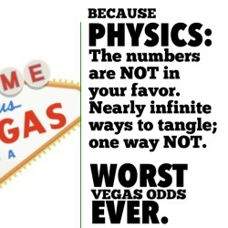Because PHYSICS: The numbers are NOT in your favor. Nearly infinite ways to tangle; one way NOT. WORST Vegas odds EVER.